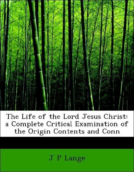 The Life of the Lord Jesus Christ: a Complete C...