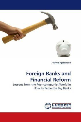 Foreign Banks and Financial Reform als Buch von...