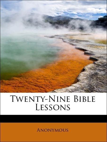 Twenty-Nine Bible Lessons als Taschenbuch von A...