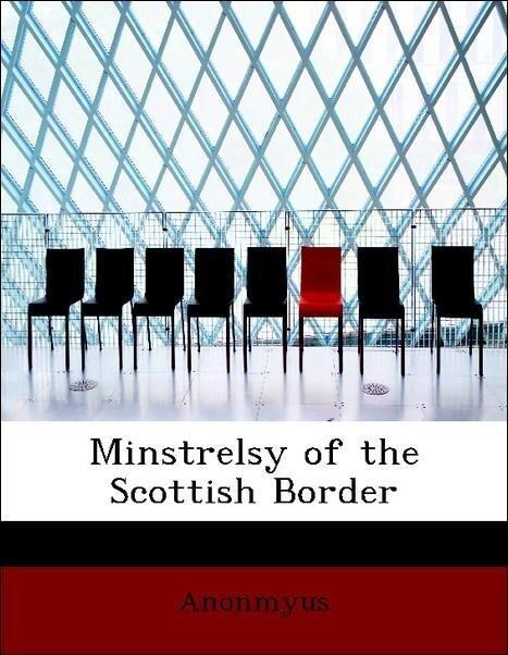 Minstrelsy of the Scottish Border als Taschenbu...