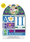 A Family Haggadah II - Large Print Edition, 2nd Edition