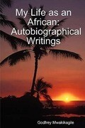 My Life as an African: Autobiographical Writings