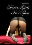 Dream Girls In Nylon