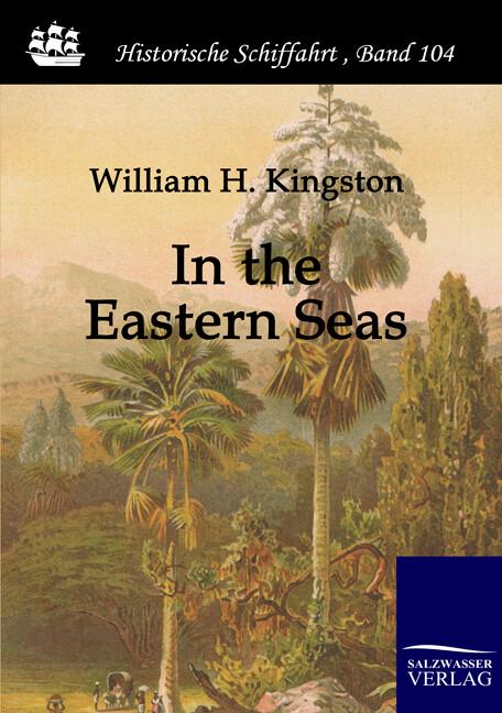 In the Eastern Seas als Buch von William Henry ...