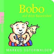Bobo auf dem Bauernhof