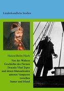 Von der Wahren Geschichte des Fürsten Dracula Vlad Tepes und denen blutsaufenden untoten Vampyren zwischen Sumer und Irland