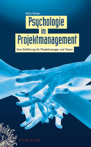 Psychologie im Projektmanagement als Buch von M...