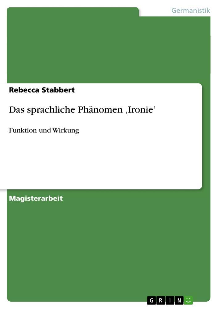 Das sprachliche Phänomen ,Ironie´ als Buch von ...