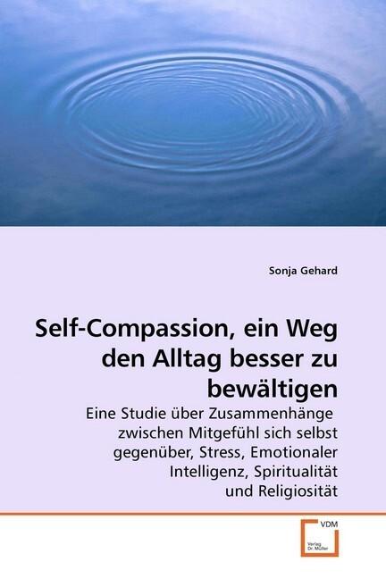 Self-Compassion, ein Weg den Alltag besser zu b...