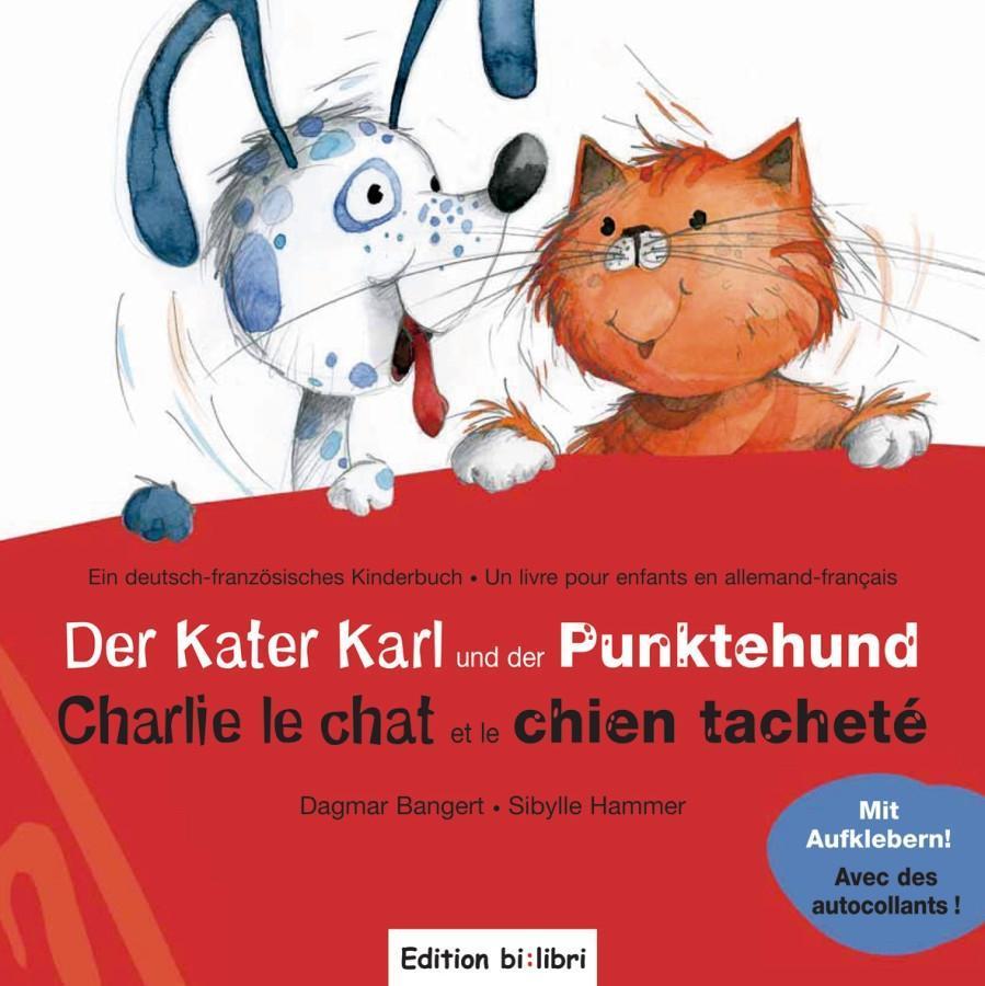 Der Kater Karl und der Punktehund / Charlie le ...