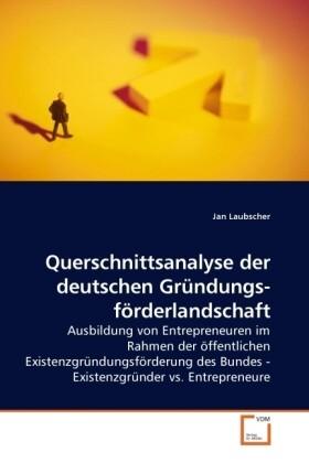 Querschnittsanalyse der deutschen Gründungsförd...