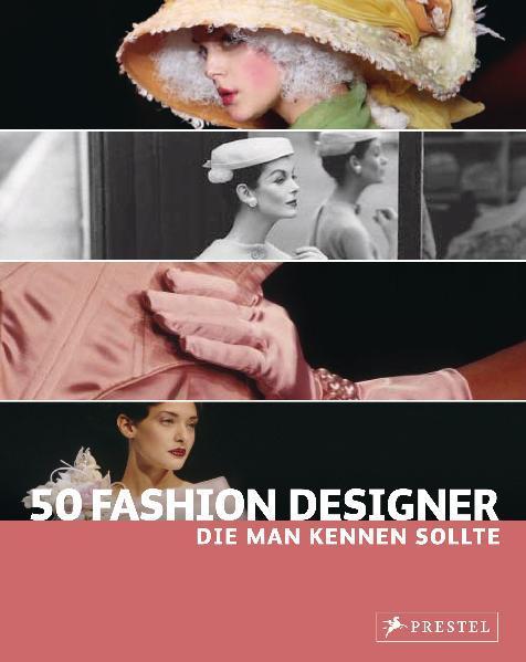 50 Fashion Designer, die man kennen sollte als ...