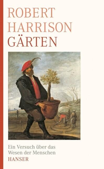Gärten als Buch von Robert Harrison