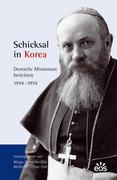 Schicksal in Korea - Deutsche Missionare berichten
