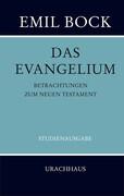 Das Evangelium. Betrachtungen zum Neuen Testament
