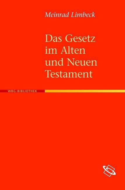 Das Gesetz im Alten und Neuen Testament als Buc...