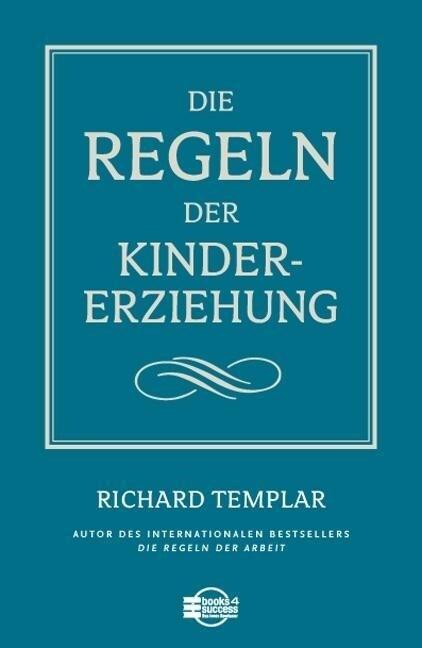 Die Regeln der Kindererziehung als Buch von Ric...