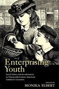 Enterprising Youth: Social Values and Acculturation in Nineteenth-Century American Children S Literature