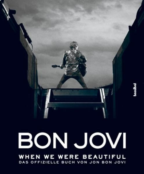 Bon Jovi - When we were beautiful als Buch von ...