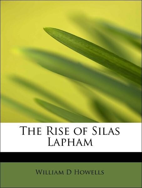 The Rise of Silas Lapham als Taschenbuch von Wi...