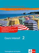 Cours intensif 2. Französisch als 3. Fremdsprache. Trainingsbuch 2. Lernjahr