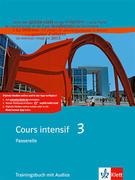 Cours intensif 3. Französisch als 3. Fremdsprache. Trainingsbuch 3. Lernjahr