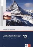 Lambacher Schweizer. 12. Schuljahr. Lösungen und Materialien. Bayern