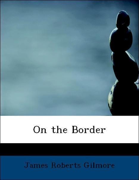 On the Border als Taschenbuch von James Roberts...
