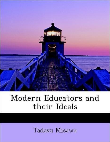 Modern Educators and their Ideals als Taschenbu...