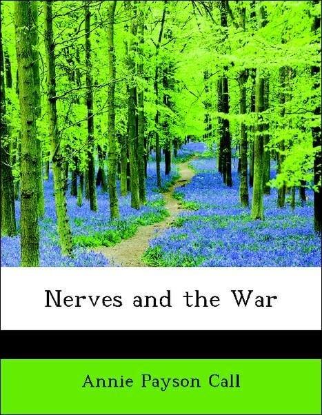 Nerves and the War als Taschenbuch von Annie Pa...