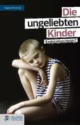 Die ungeliebten Kinder