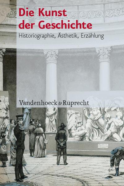 Die Kunst der Geschichte als Buch von