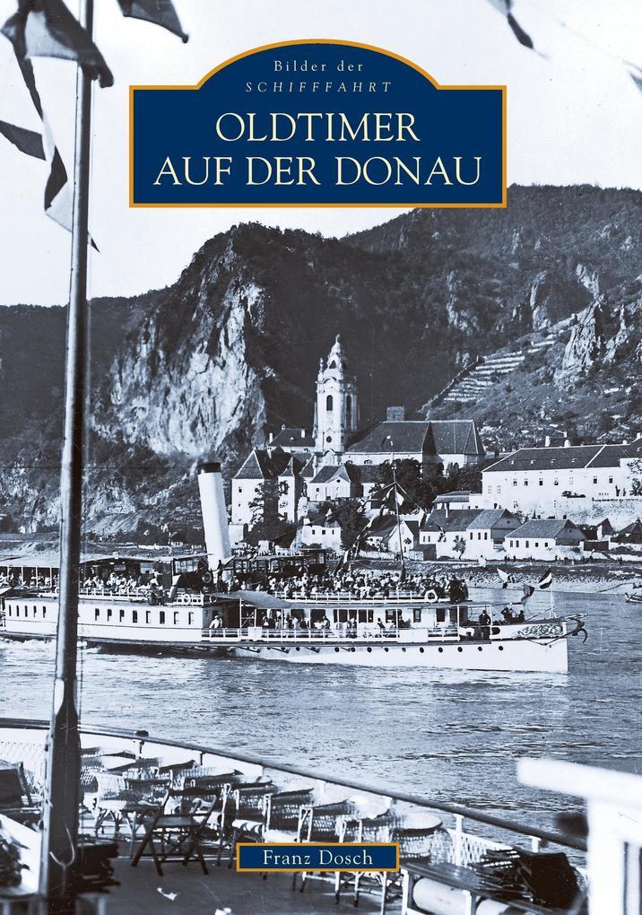 Oldtimer auf der Donau als Buch von Franz Dosch