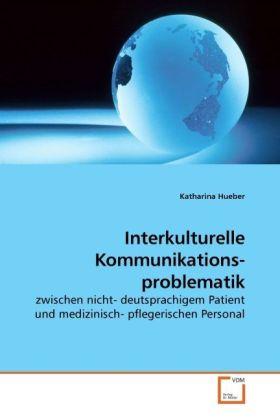 Interkulturelle Kommunikations- problematik als...