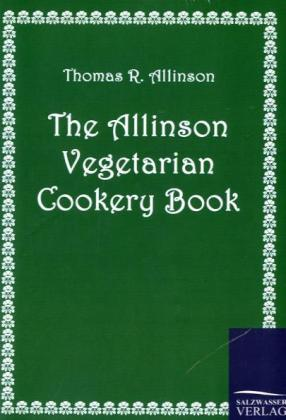 The Allinson Vegetarian Cookery Book als Buch v...