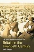 The Routledge Companion to Britain in the Twentieth Century