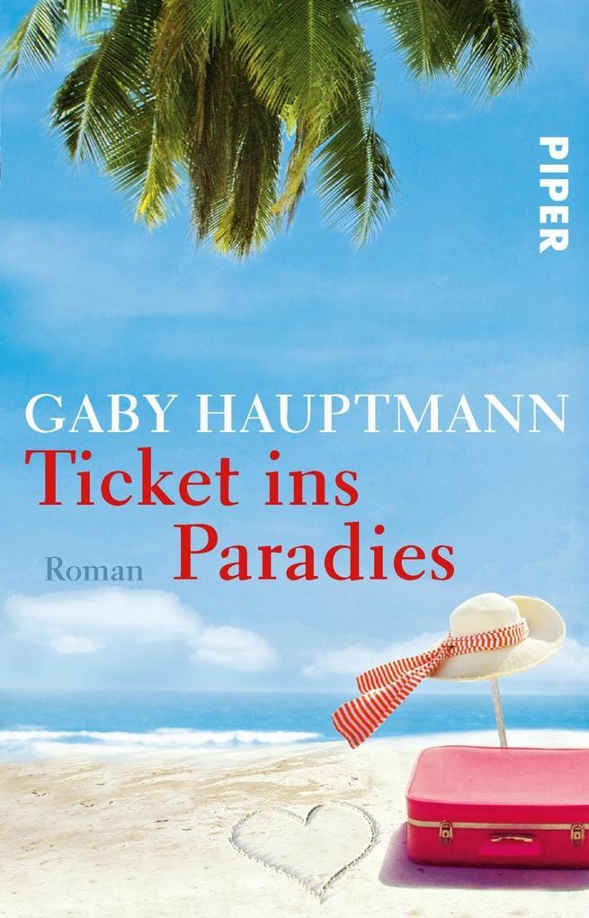 Ticket ins Paradies als Taschenbuch von Gaby Ha...