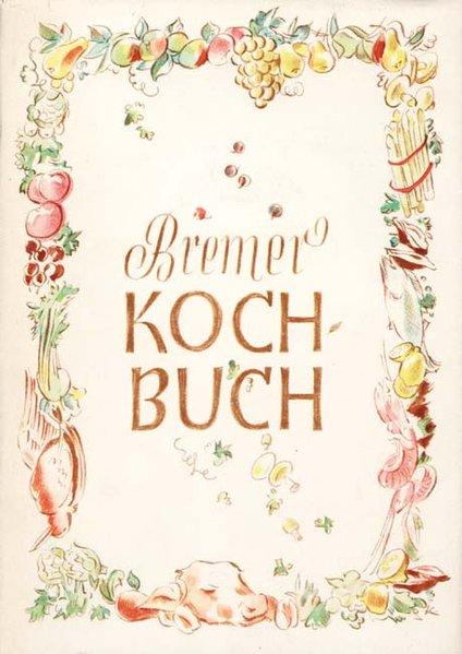 Bremer Kochbuch als Buch von