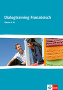 Cours intensif. Französisch als 3. Fremdsprache. Dialogtraining Französisch für Klasse 8-10