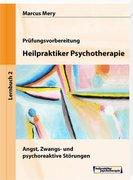 Heilpraktiker Psychotherapie 02. Angst, Zwangs- und psychoreaktive Störungen