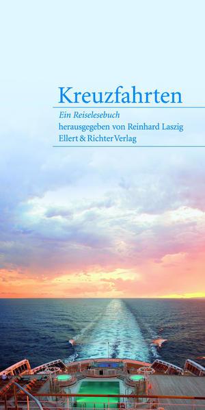 Kreuzfahrten - Ein Reiselesebuch als Buch von R...