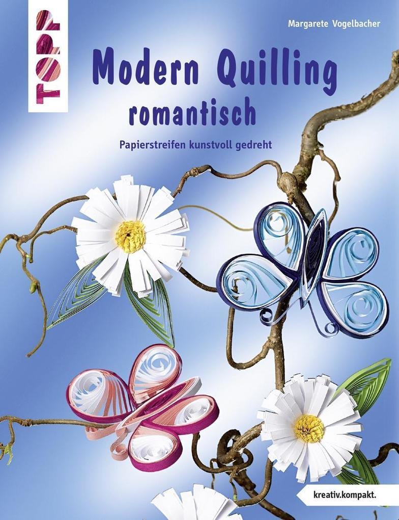 Modern Quilling romantisch als Buch von Margare...
