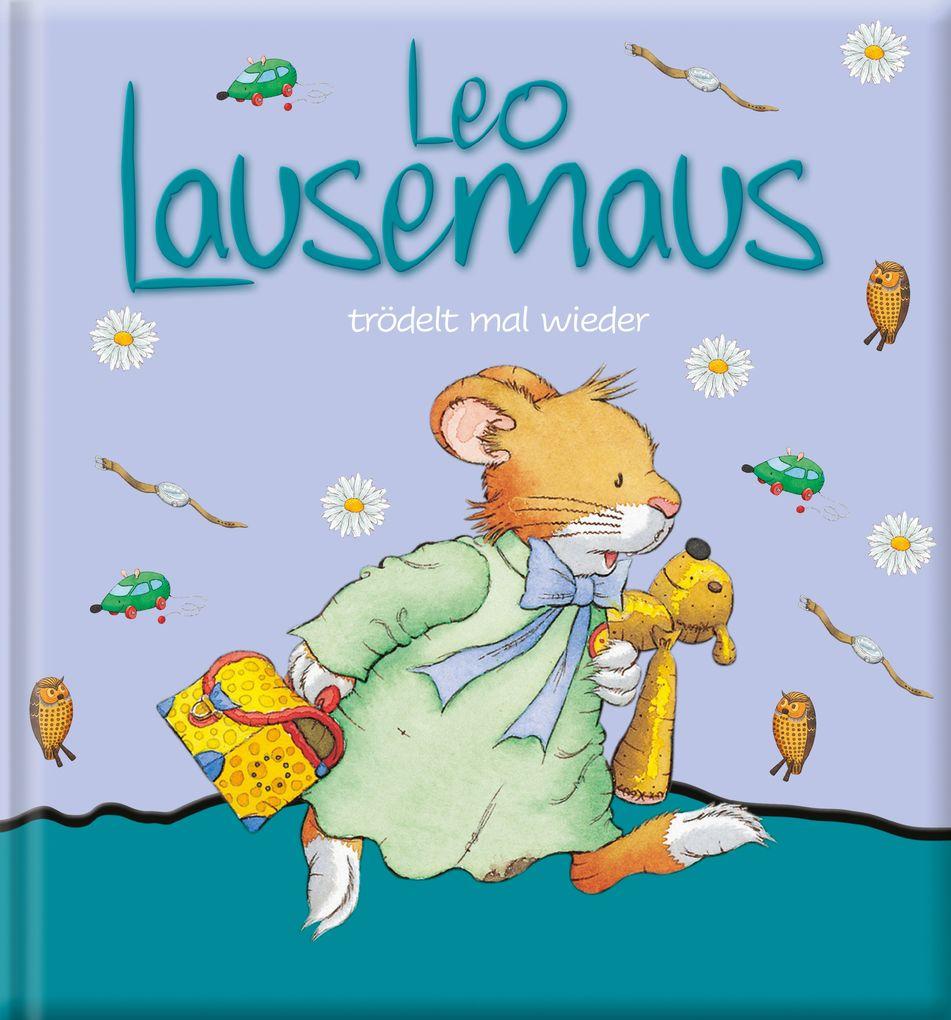 Leo Lausemaus trödelt mal wieder als Buch
