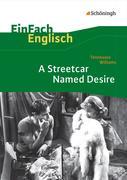 Tennessee Williams: A Streetcar Named Desire. EinFach Englisch Textausgaben.