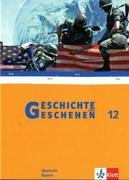 Geschichte und Geschehen - Oberstufe. Schülerband für Bayern. Klasse 12