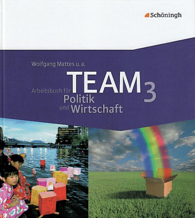 TEAM 3. Arbeitsbuch für Politik und Wirtschaft. 9./10. Schuljahr. Nordrhein-Westfalen als Buch
