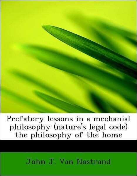 Prefatory lessons in a mechanial philosophy (na...