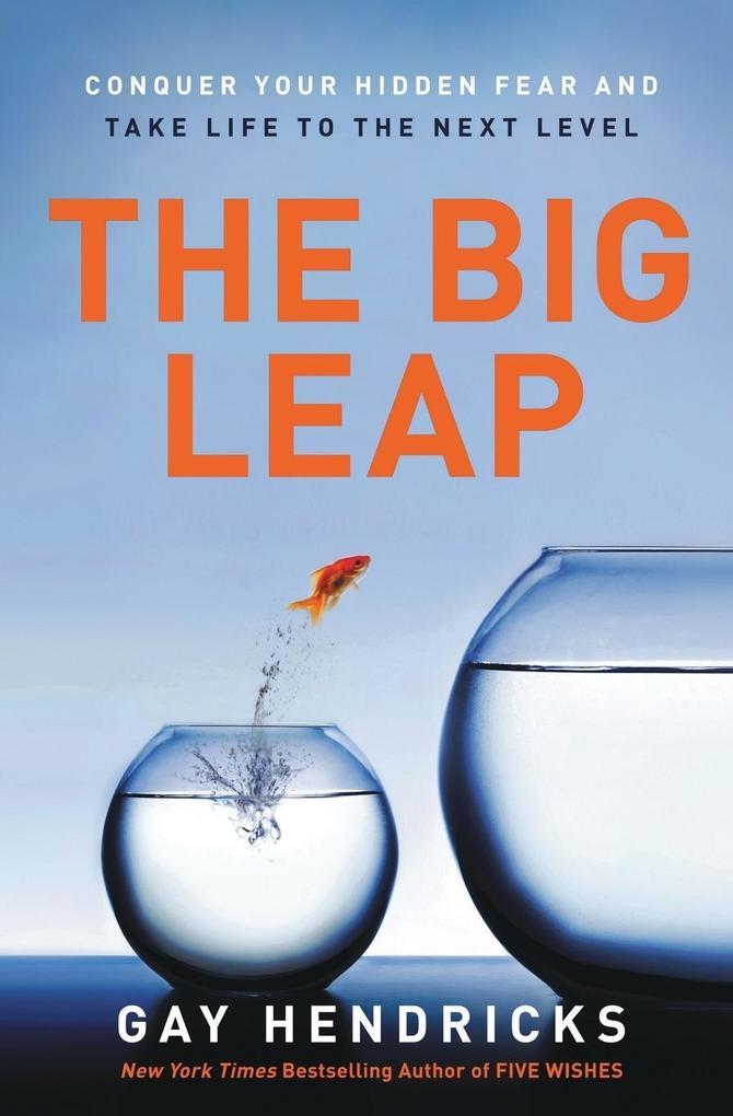 Big Leap, The als Buch von Gay Hendricks