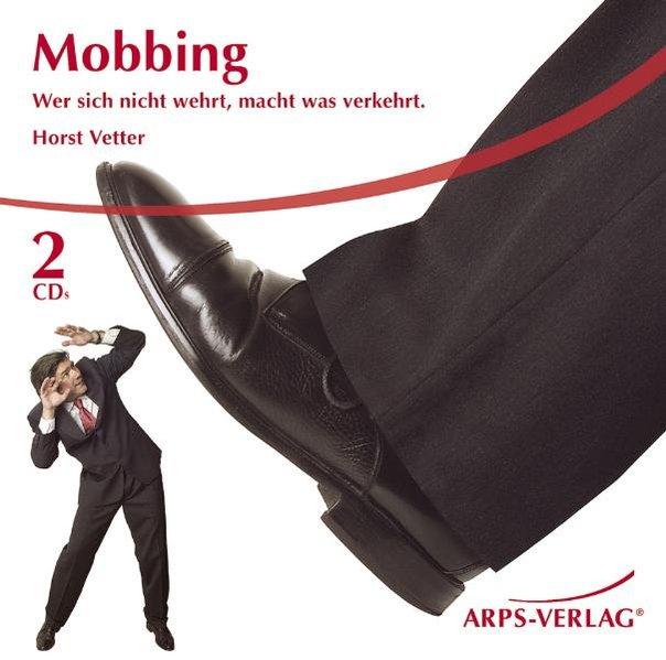 Mobbing als Hörbuch CD von Horst Vetter, Christ...