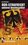 DDR-Strafrecht unterm Bundesadler